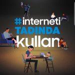 İnterneti Tadında Kullan #internetitadındakullan
